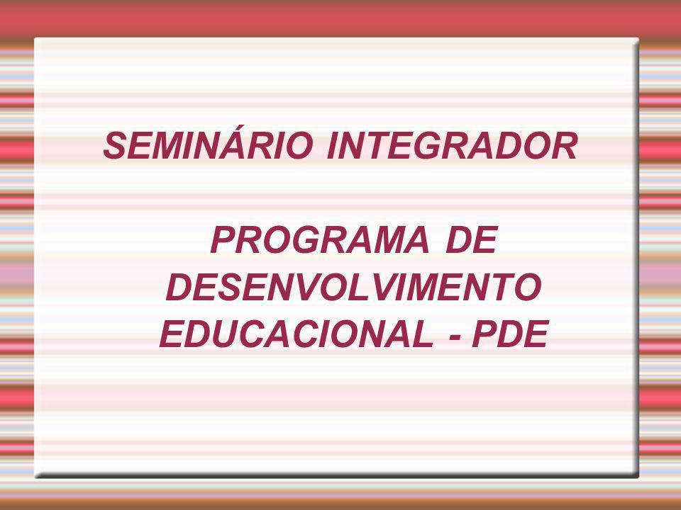SEMINÁRIO INTEGRADOR PROGRAMA DE DESENVOLVIMENTO EDUCACIONAL - PDE