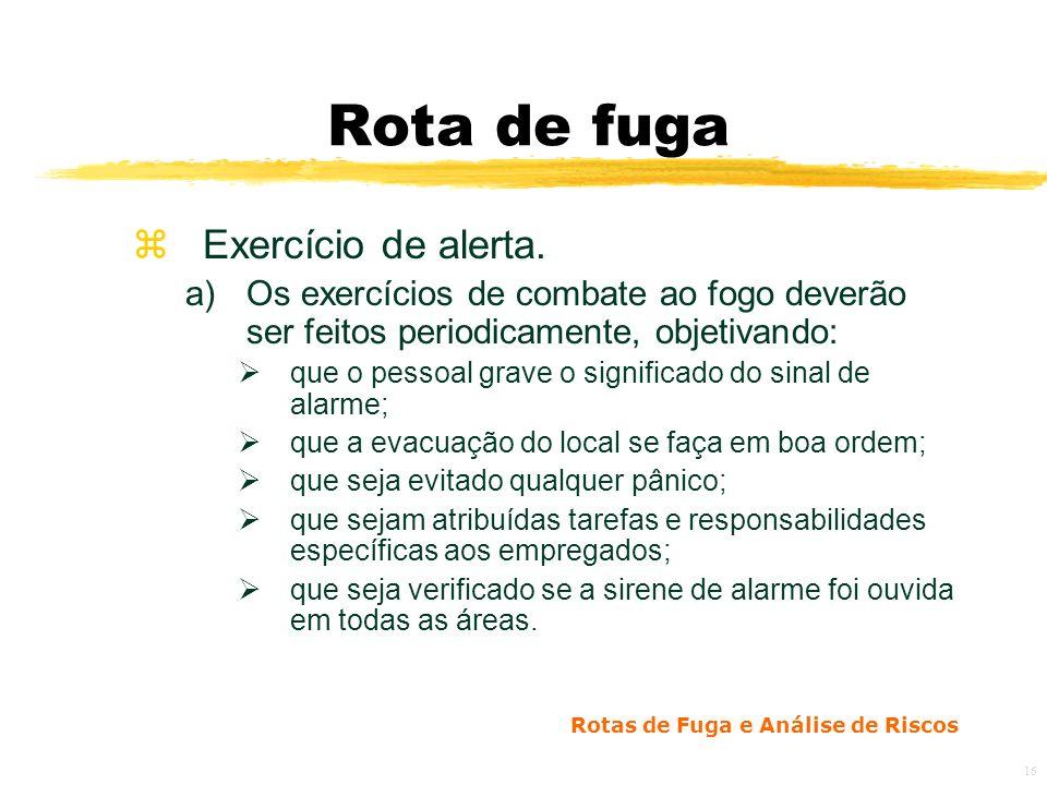 Rotas de Fuga e Análise de Riscos 16 Rota de fuga zExercício de alerta.