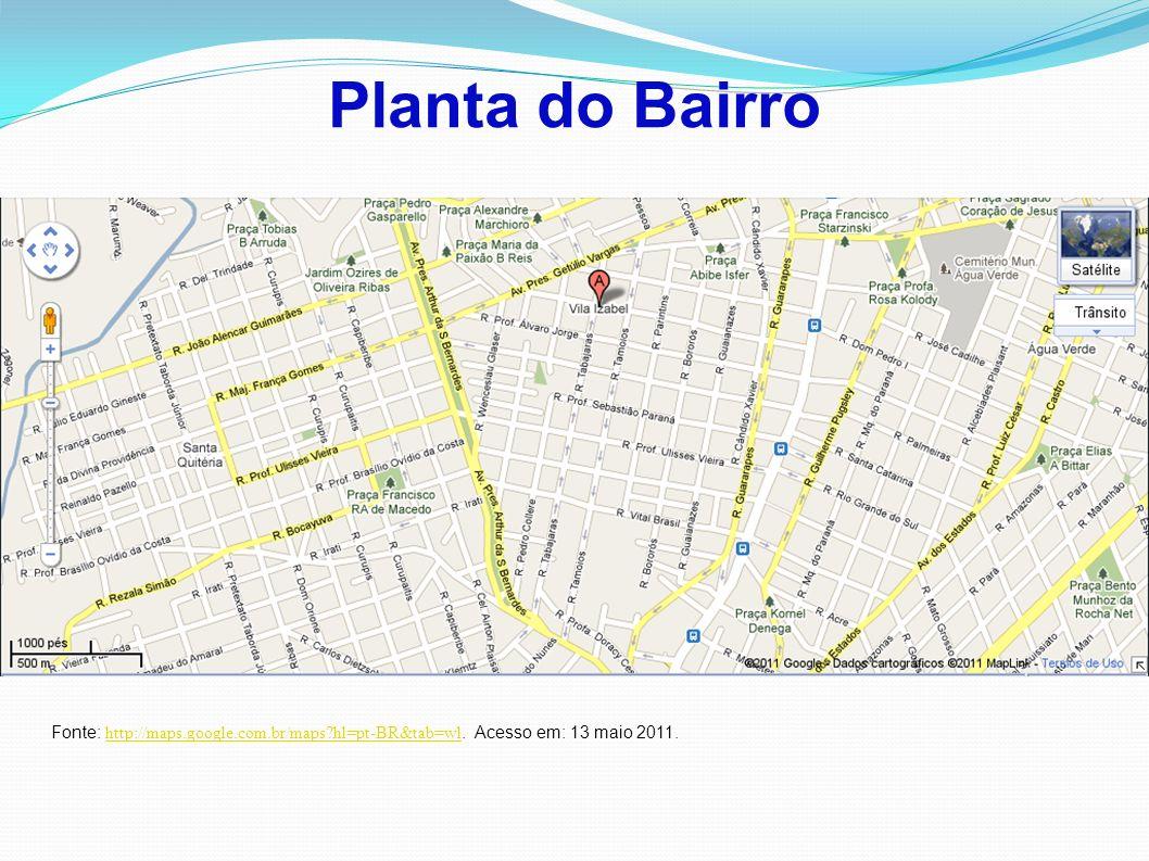 Planta do Bairro Fonte: http://maps.google.com.br/maps?hl=pt-BR&tab=wl.
