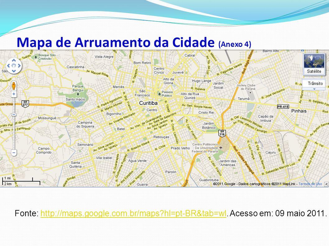 Mapa de Arruamento da Cidade (Anexo 4) Fonte: http://maps.google.com.br/maps?hl=pt-BR&tab=wl.