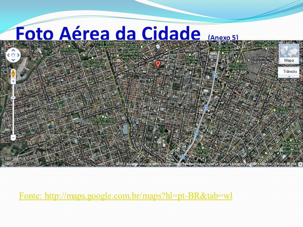 Foto Aérea da Cidade (Anexo 5) Fonte: http://maps.google.com.br/maps?hl=pt-BR&tab=wl