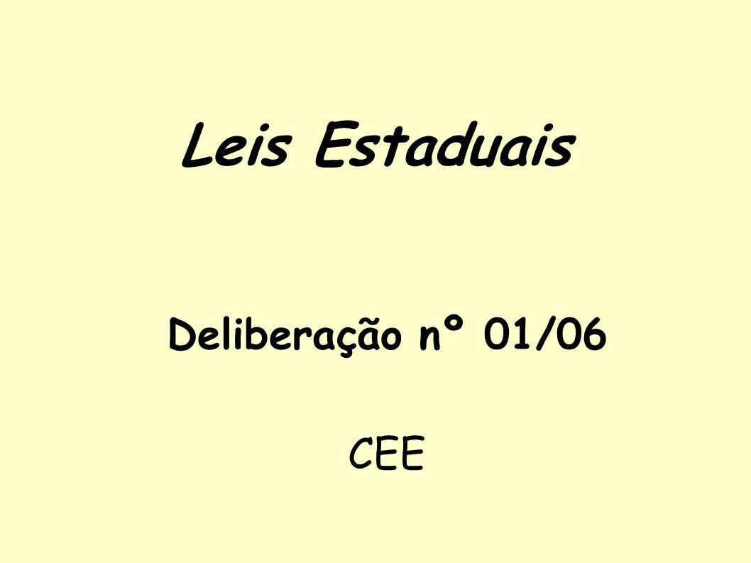Leis Estaduais Deliberação nº 01/06 CEE