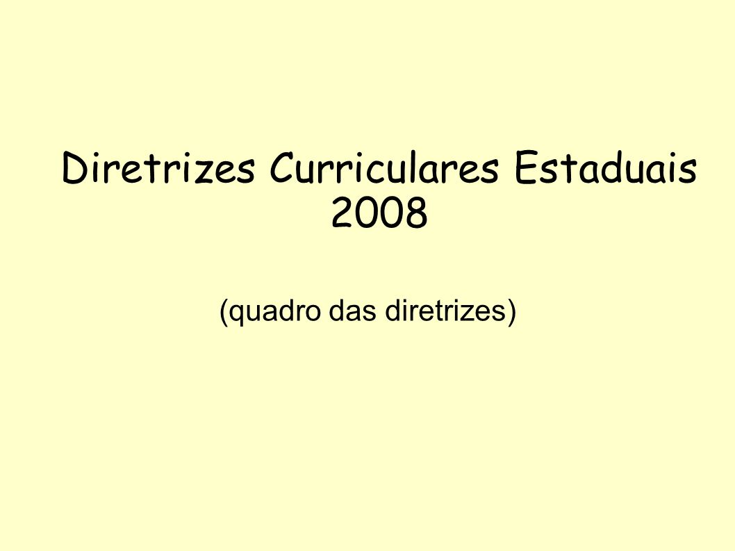 Diretrizes Curriculares Estaduais 2008 (quadro das diretrizes)