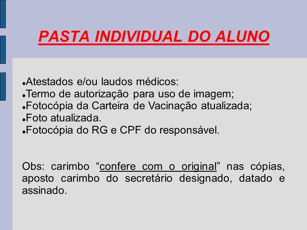 Atestados e/ou laudos médicos: Termo de autorização para uso de imagem; Fotocópia da Carteira de Vacinação atualizada; Foto atualizada.