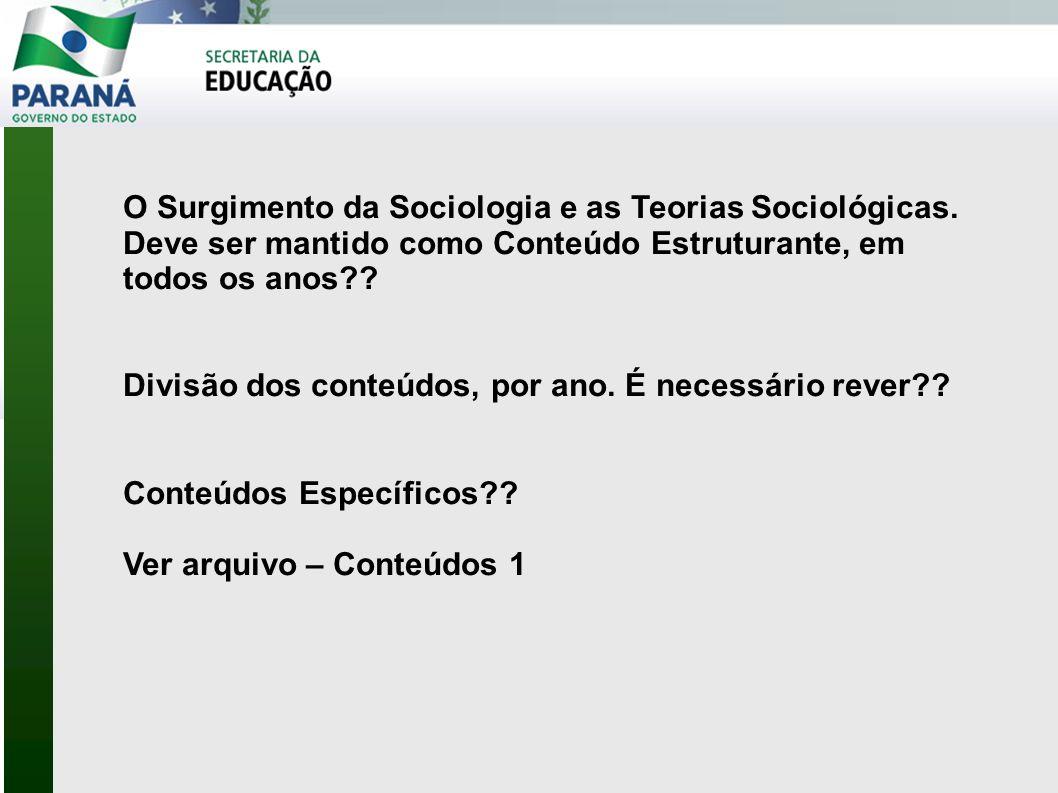 O Surgimento da Sociologia e as Teorias Sociológicas.
