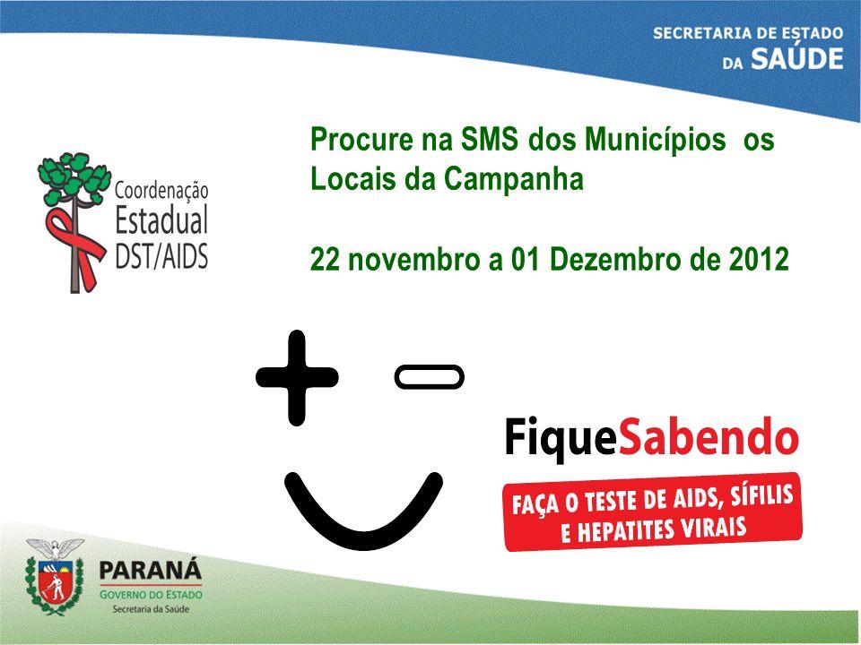 Procure na SMS dos Municípios os Locais da Campanha 22 novembro a 01 Dezembro de 2012
