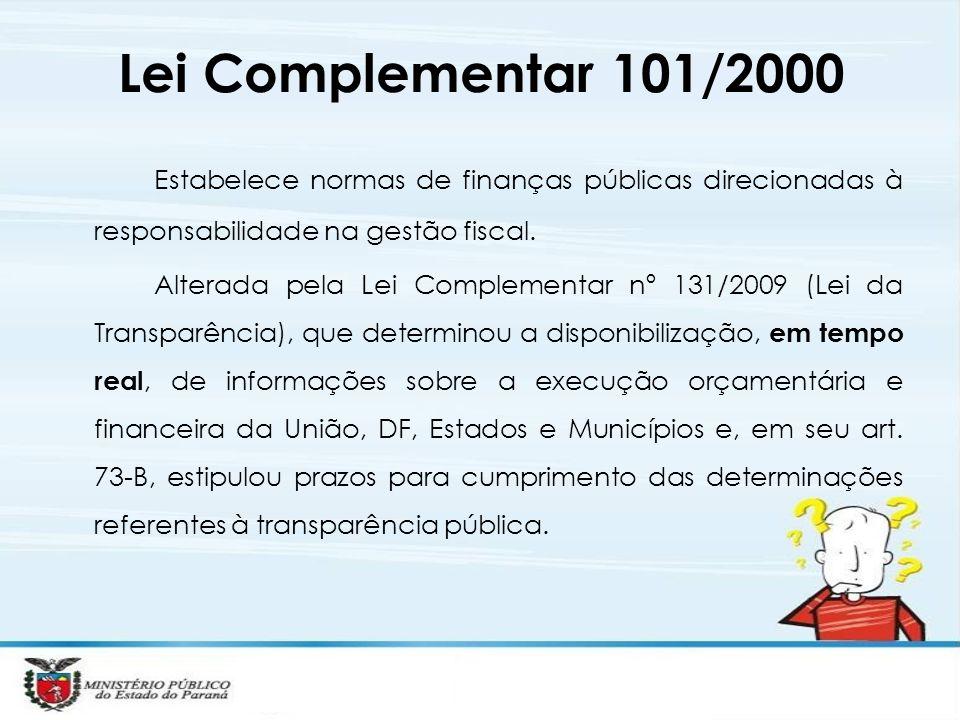 Lei Complementar 101/2000 Estabelece normas de finanças públicas direcionadas à responsabilidade na gestão fiscal. Alterada pela Lei Complementar nº 1