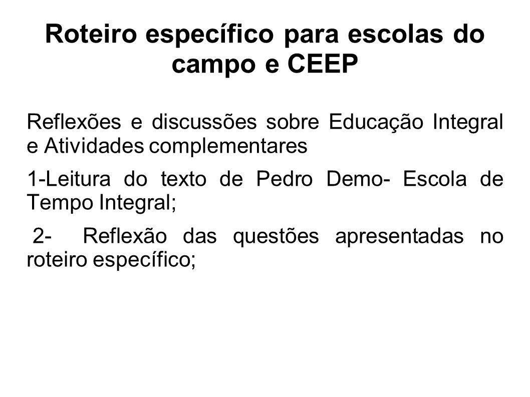 Reflexões e discussões sobre Educação Integral e Atividades complementares 1-Leitura do texto de Pedro Demo- Escola de Tempo Integral; 2- Reflexão das