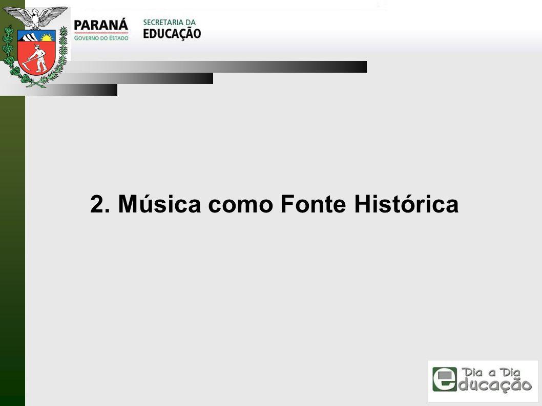 2. Música como Fonte Histórica