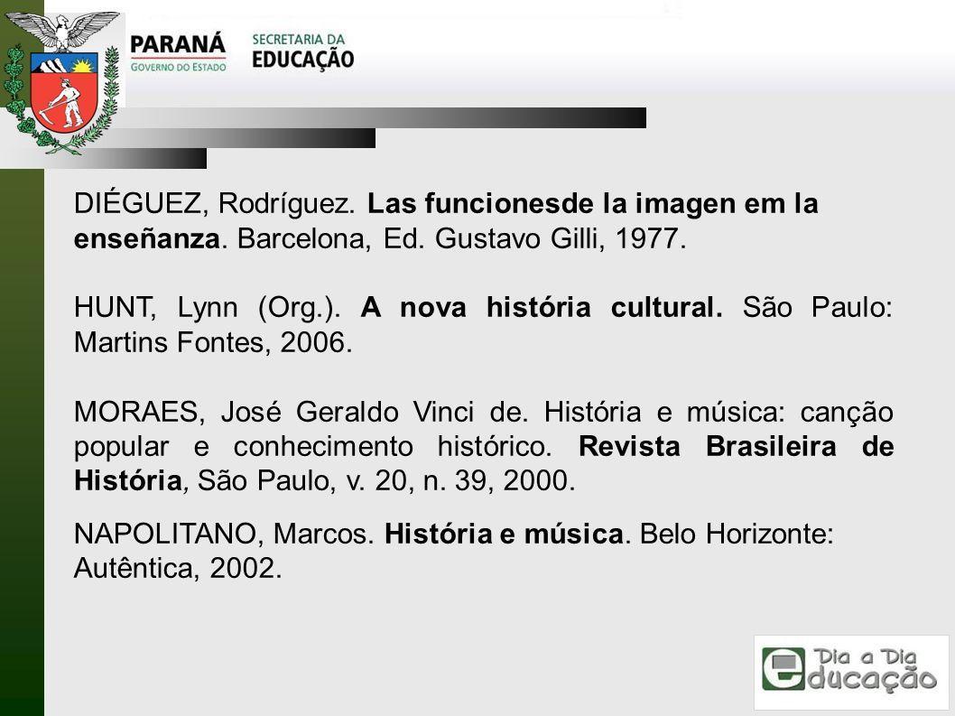 DIÉGUEZ, Rodríguez. Las funcionesde la imagen em la enseñanza. Barcelona, Ed. Gustavo Gilli, 1977. HUNT, Lynn (Org.). A nova história cultural. São Pa