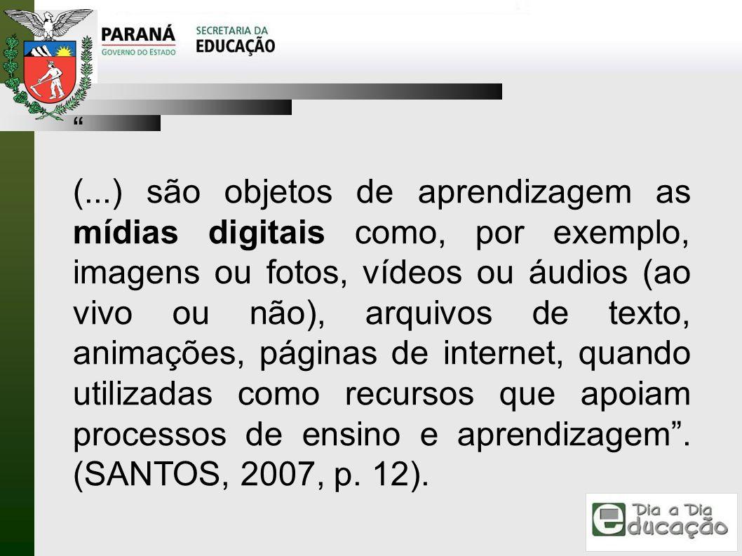 (...) são objetos de aprendizagem as mídias digitais como, por exemplo, imagens ou fotos, vídeos ou áudios (ao vivo ou não), arquivos de texto, animaç