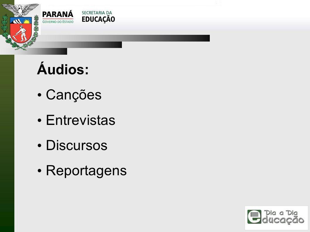 Áudios: Canções Entrevistas Discursos Reportagens