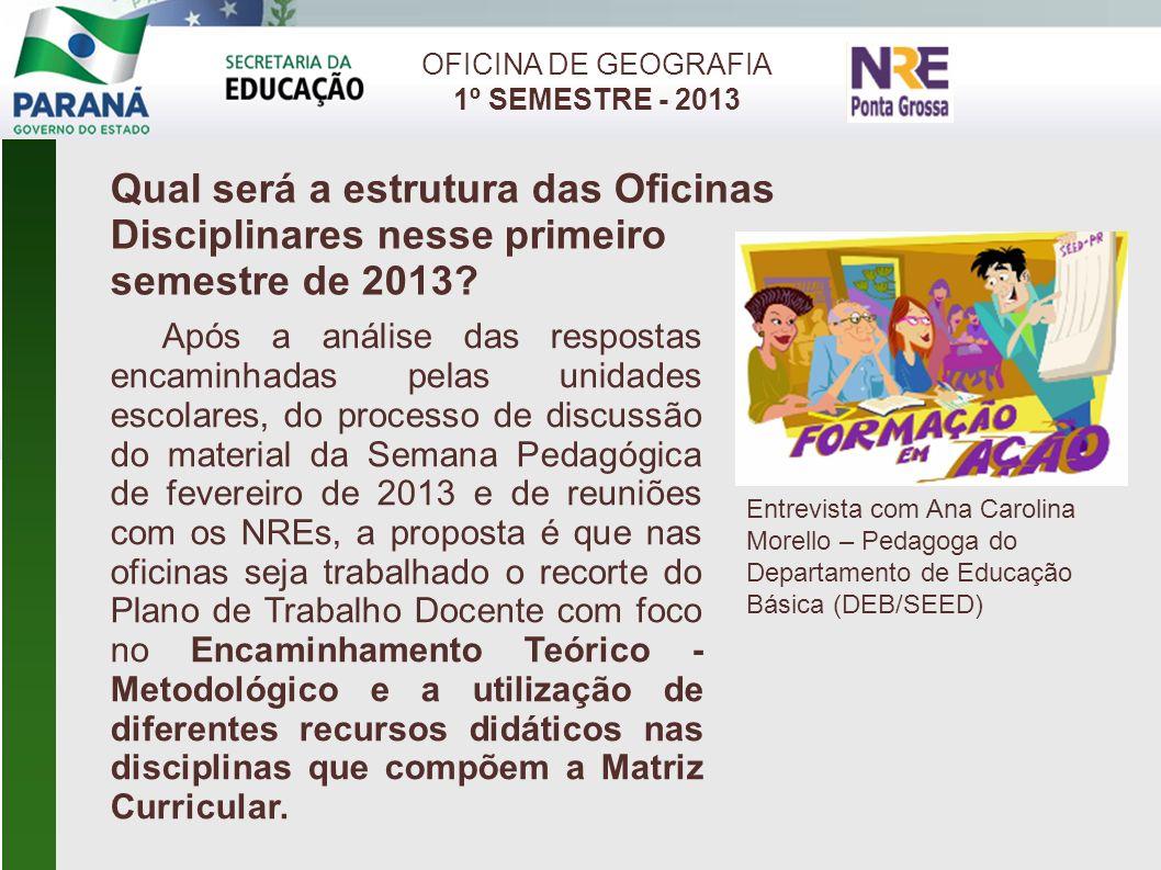 OFICINA DE GEOGRAFIA 1º SEMESTRE - 2013 Retomando as Diretrizes Curriculares Orientadoras da Educação Básica para a Rede Estadual (pág.50)