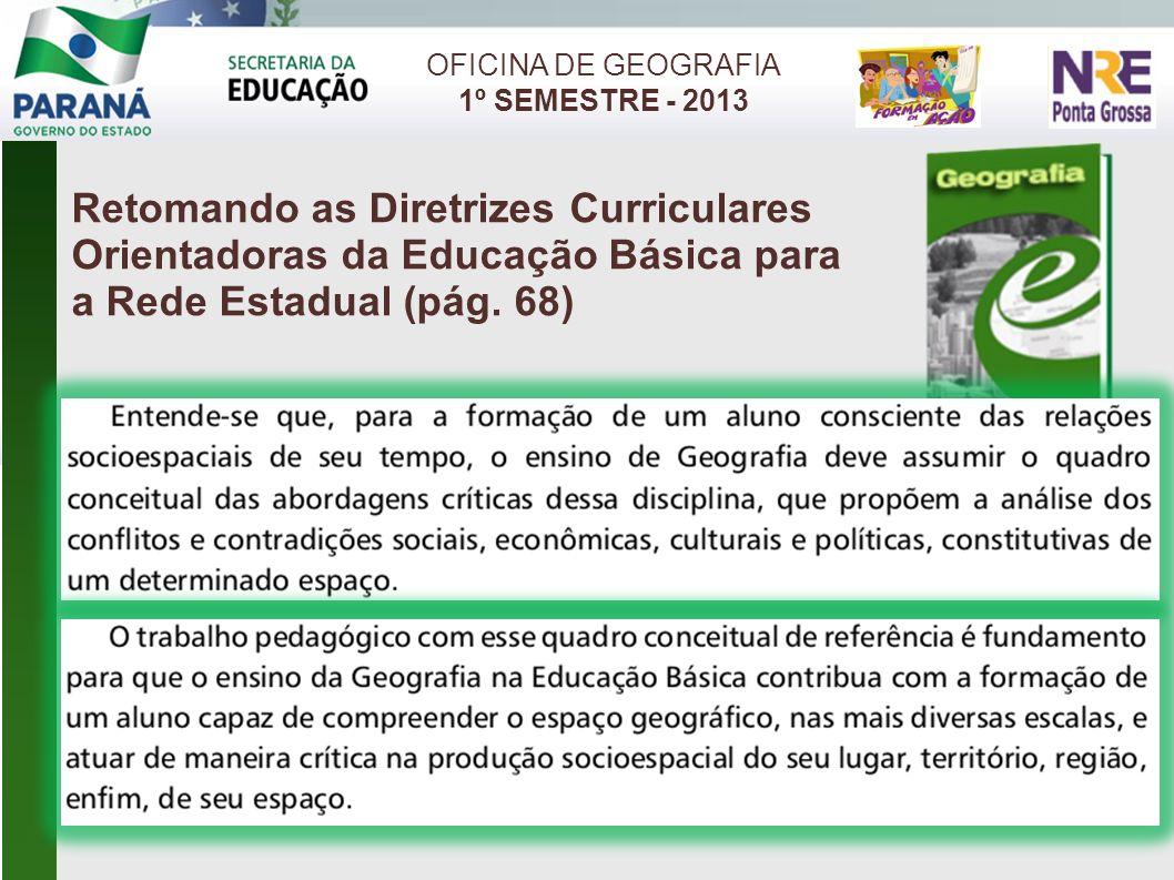 CONTEÚDOS ESTRUTURANTES OFICINA DE GEOGRAFIA 1º SEMESTRE - 2013 DIMENSÃO CULTURAL E DEMOGRÁFICA DO ESPAÇO GEOGRÁFICO ESPAÇO GEOGRÁFICO DIMENSÃO POLÍTICA DO ESPAÇO GEOGRÁFICO DIMENSÃO ECONÔMICA DO ESPAÇO GEOGRÁFICO DIMENSÃO SOCIOAMBIENTAL DO ESPAÇO GEOGRÁFICO