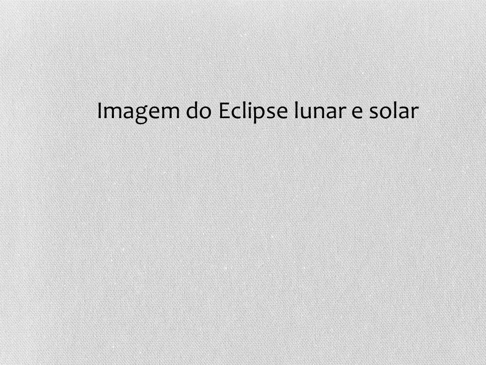 Imagem do Eclipse lunar e solar