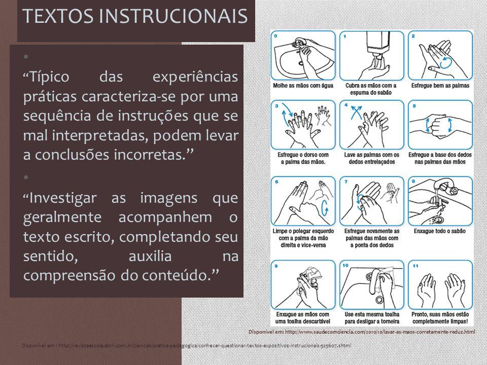 Disponível em: http://www.saudecomciencia.com/2010/10/lavar-as-maos-corretamente-reduz.html TEXTOS INSTRUCIONAIS Típico das experiências práticas caracteriza-se por uma sequência de instruções que se mal interpretadas, podem levar a conclusões incorretas.