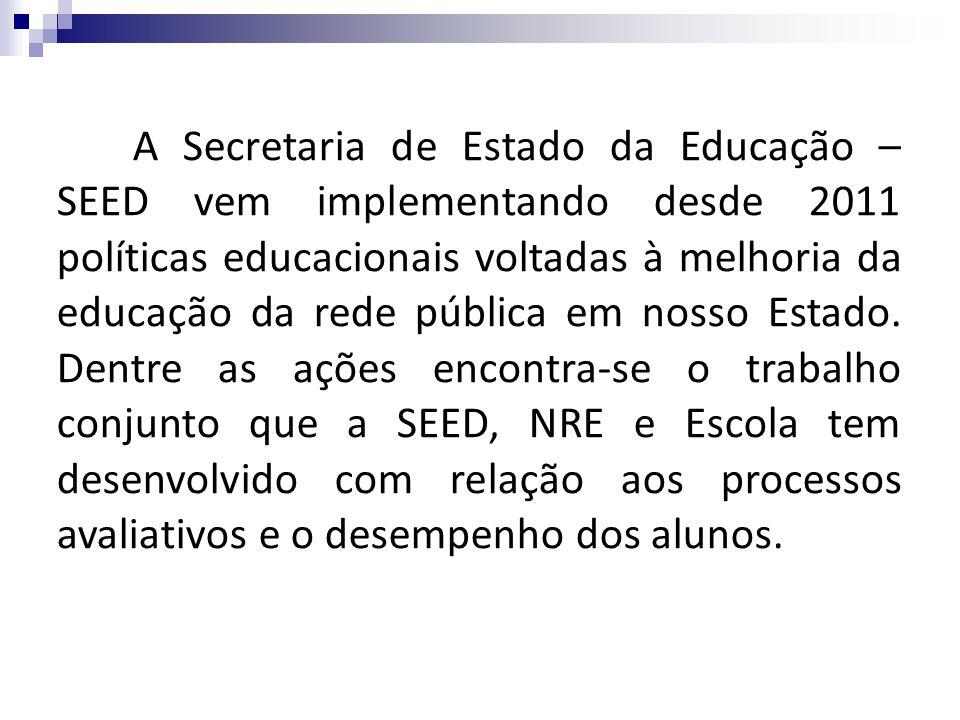 A Secretaria de Estado da Educação – SEED vem implementando desde 2011 políticas educacionais voltadas à melhoria da educação da rede pública em nosso
