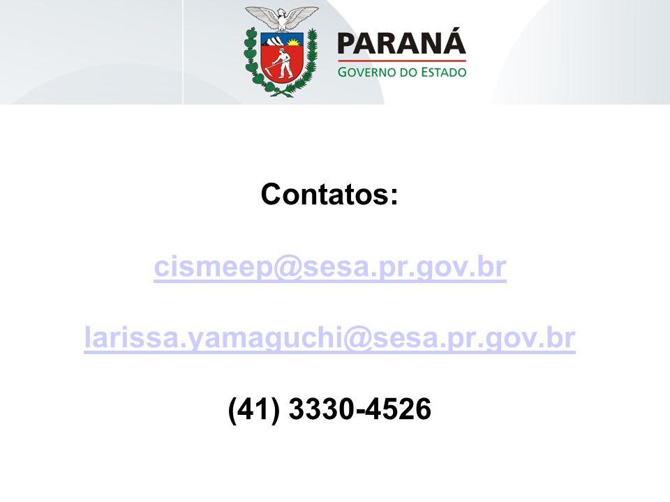 Contatos: cismeep@sesa.pr.gov.br larissa.yamaguchi@sesa.pr.gov.br (41) 3330-4526 cismeep@sesa.pr.gov.br larissa.yamaguchi@sesa.pr.gov.br