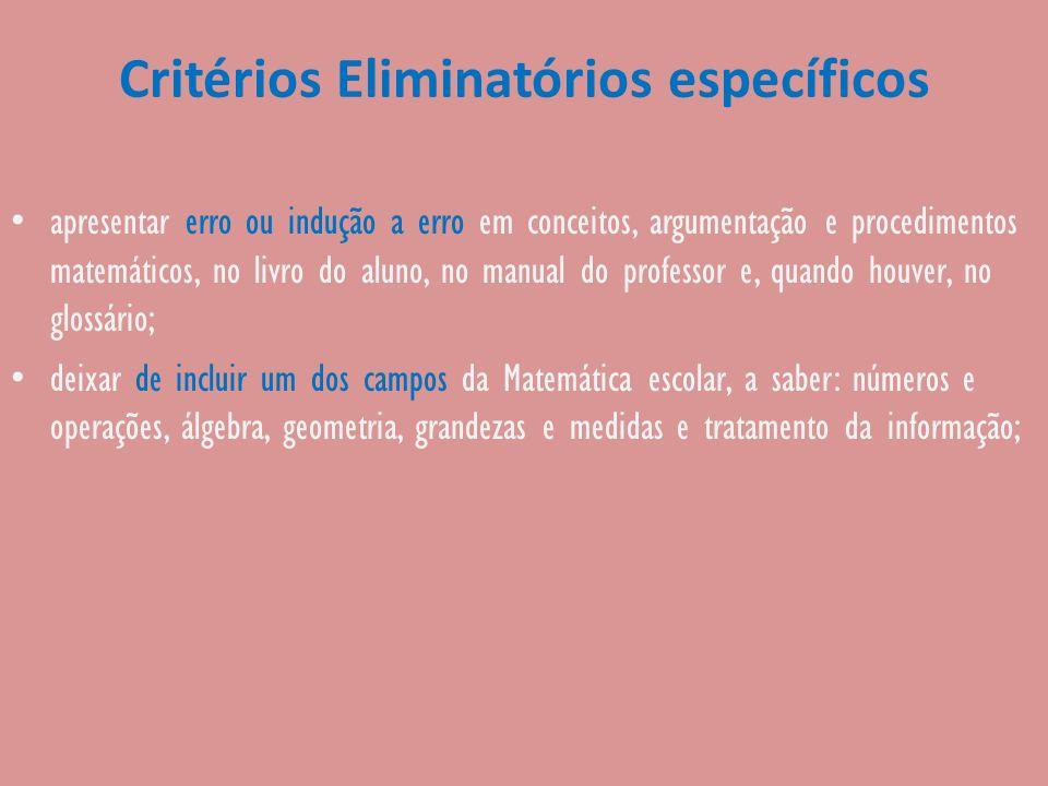 Critérios Eliminatórios específicos apresentar erro ou indução a erro em conceitos, argumentação e procedimentos matemáticos, no livro do aluno, no ma