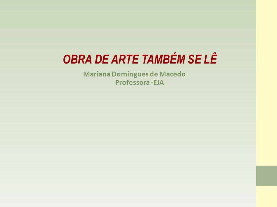 A obra de arte como recurso metodológico de análise e compreensão dos fenômenos sociais.