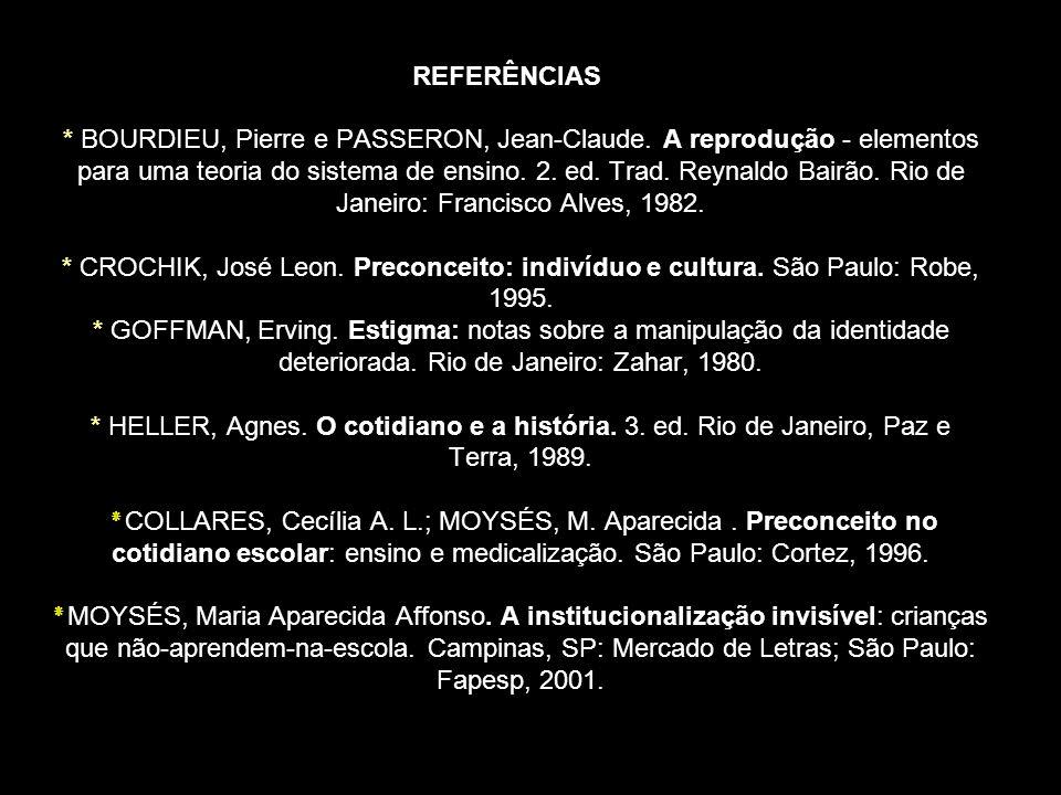 * BOURDIEU, Pierre e PASSERON, Jean-Claude. A reprodução - elementos para uma teoria do sistema de ensino. 2. ed. Trad. Reynaldo Bairão. Rio de Janeir