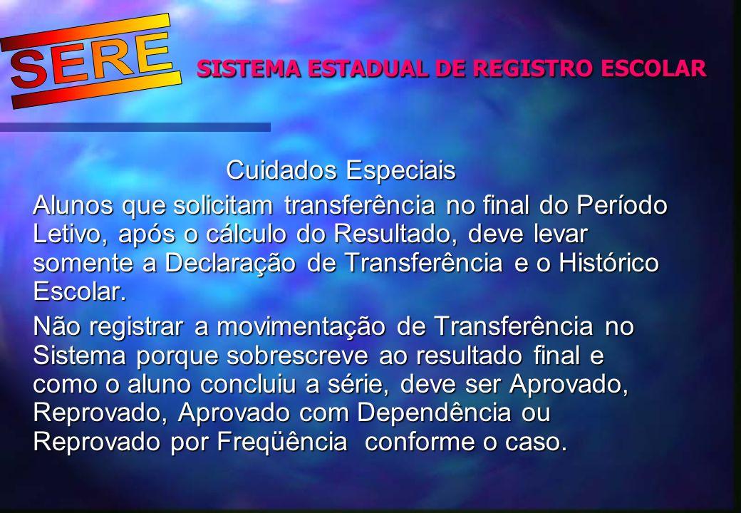 Cuidados Especiais Alunos que solicitam transferência no final do Período Letivo, após o cálculo do Resultado, deve levar somente a Declaração de Tran