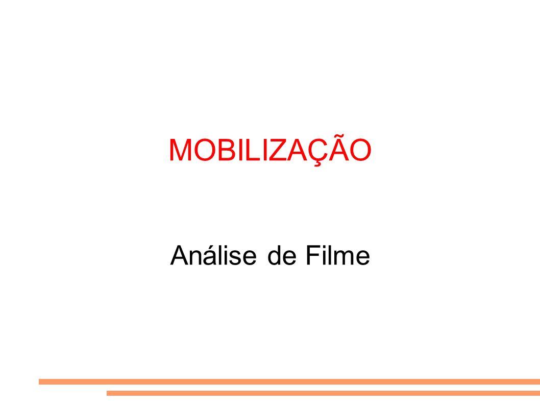 MOBILIZAÇÃO Análise de Filme