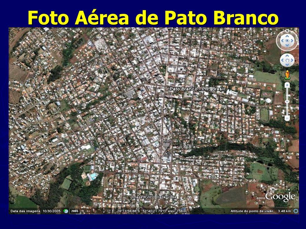 Foto Aérea de Pato Branco Fonte: http://maps.google.com.br/maps?hl=pt-BR&tab=wl