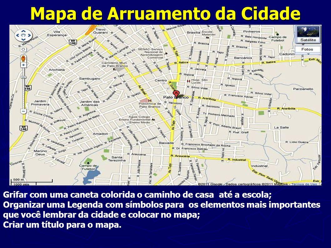 Mapa de Arruamento da Cidade Grifar com uma caneta colorida o caminho de casa até a escola; Organizar uma Legenda com símbolos para os elementos mais
