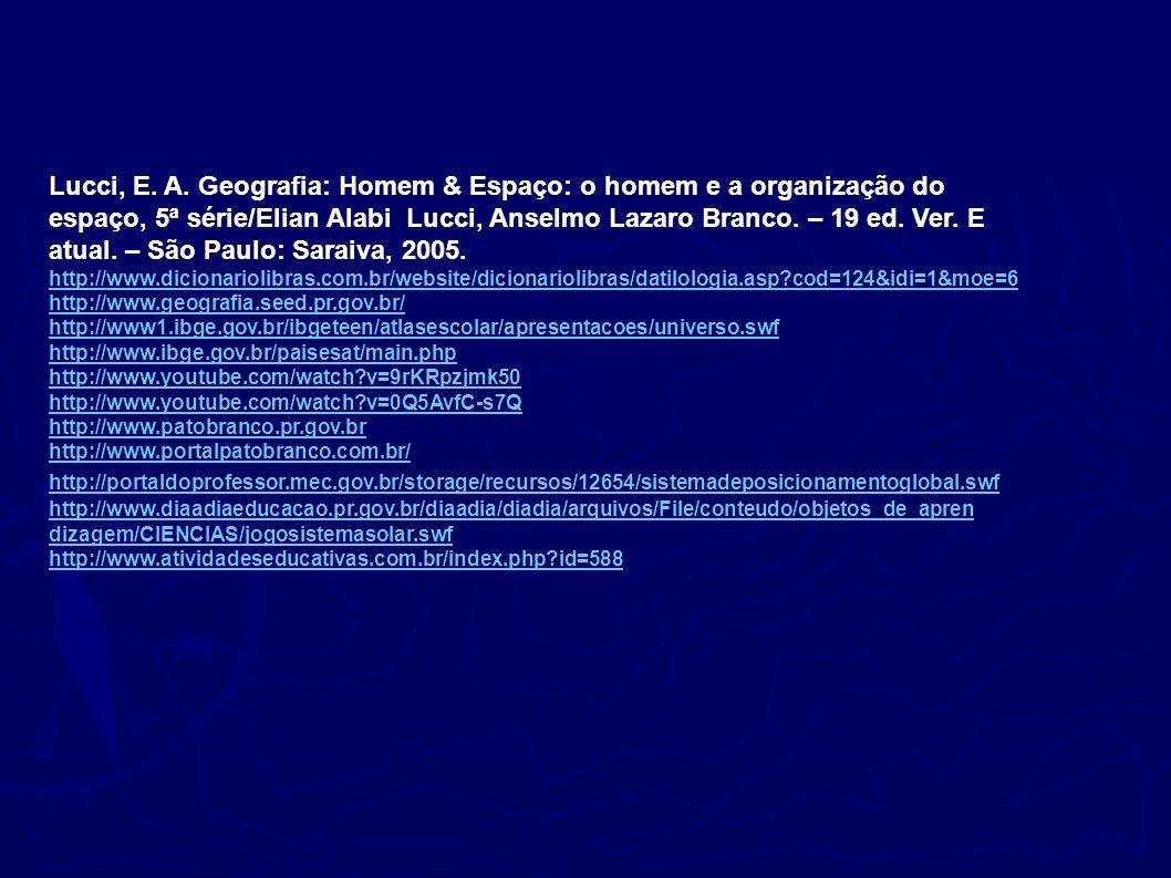 Lucci, E. A. Geografia: Homem & Espaço: o homem e a organização do espaço, 5ª série/Elian Alabi Lucci, Anselmo Lazaro Branco. – 19 ed. Ver. E atual. –