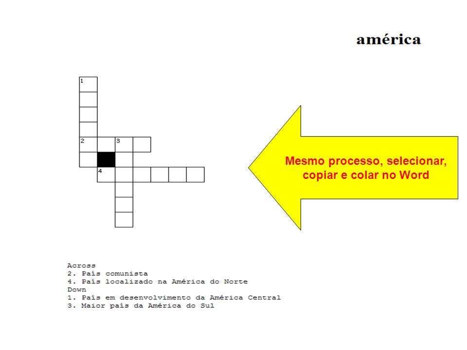 Mesmo processo, selecionar, copiar e colar no Word