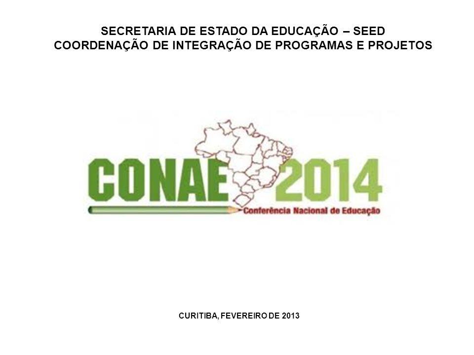 SECRETARIA DE ESTADO DA EDUCAÇÃO – SEED COORDENAÇÃO DE INTEGRAÇÃO DE PROGRAMAS E PROJETOS CURITIBA, FEVEREIRO DE 2013