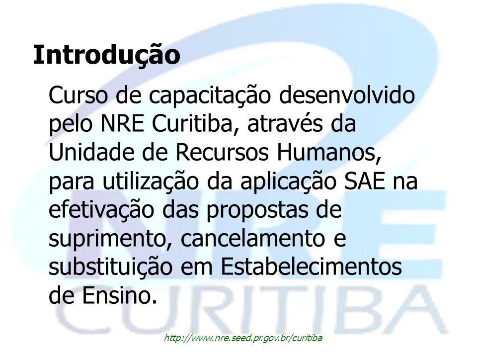 Introdução Curso de capacitação desenvolvido pelo NRE Curitiba, através da Unidade de Recursos Humanos, para utilização da aplicação SAE na efetivação