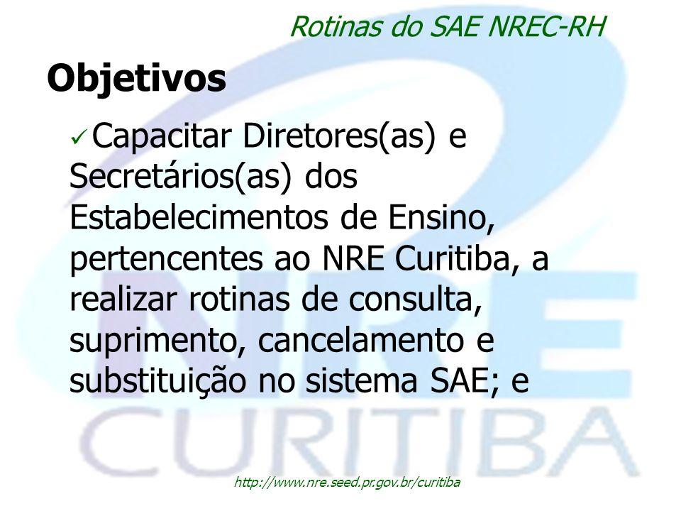 Objetivos Capacitar Diretores(as) e Secretários(as) dos Estabelecimentos de Ensino, pertencentes ao NRE Curitiba, a realizar rotinas de consulta, supr