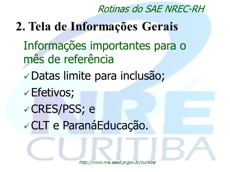 http://www.nre.seed.pr.gov.br/curitiba Rotinas do SAE NREC-RH 2. Tela de Informações Gerais Informações importantes para o mês de referência Datas lim