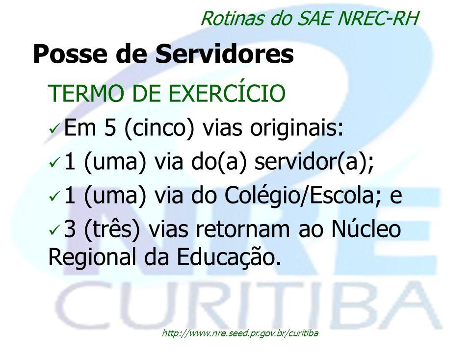 http://www.nre.seed.pr.gov.br/curitiba Rotinas do SAE NREC-RH Posse de Servidores TERMO DE EXERCÍCIO Em 5 (cinco) vias originais: 1 (uma) via do(a) se