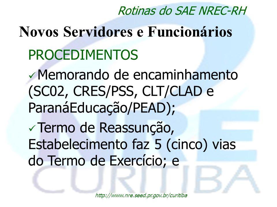 http://www.nre.seed.pr.gov.br/curitiba Rotinas do SAE NREC-RH Novos Servidores e Funcionários PROCEDIMENTOS Memorando de encaminhamento (SC02, CRES/PS