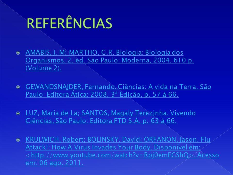 AMABIS, J.M; MARTHO, G.R. Biologia: Biologia dos Organismos.