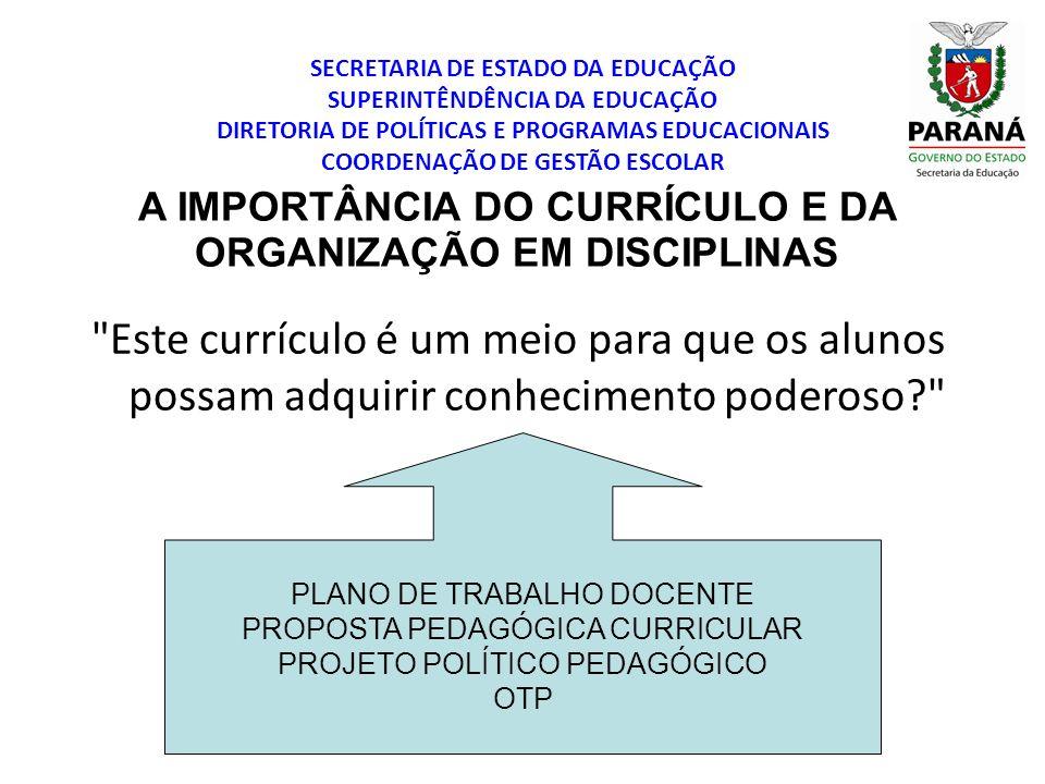 SECRETARIA DE ESTADO DA EDUCAÇÃO SUPERINTÊNDÊNCIA DA EDUCAÇÃO DIRETORIA DE POLÍTICAS E PROGRAMAS EDUCACIONAIS COORDENAÇÃO DE GESTÃO ESCOLAR A IMPORTÂN