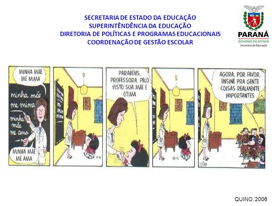 SECRETARIA DE ESTADO DA EDUCAÇÃO SUPERINTÊNDÊNCIA DA EDUCAÇÃO DIRETORIA DE POLÍTICAS E PROGRAMAS EDUCACIONAIS COORDENAÇÃO DE GESTÃO ESCOLAR QUINO, 200