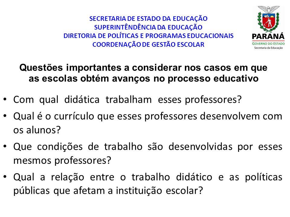 SECRETARIA DE ESTADO DA EDUCAÇÃO SUPERINTÊNDÊNCIA DA EDUCAÇÃO DIRETORIA DE POLÍTICAS E PROGRAMAS EDUCACIONAIS COORDENAÇÃO DE GESTÃO ESCOLAR Questões i