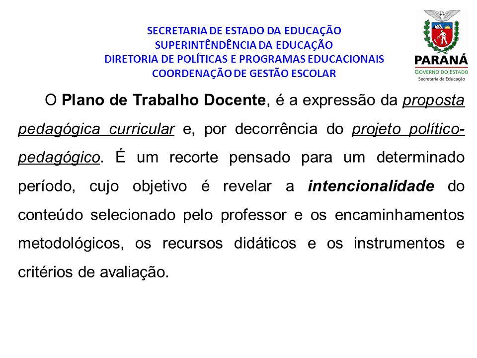 SECRETARIA DE ESTADO DA EDUCAÇÃO SUPERINTÊNDÊNCIA DA EDUCAÇÃO DIRETORIA DE POLÍTICAS E PROGRAMAS EDUCACIONAIS COORDENAÇÃO DE GESTÃO ESCOLAR O Plano de