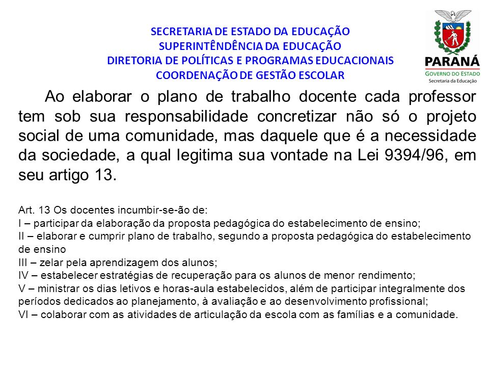 SECRETARIA DE ESTADO DA EDUCAÇÃO SUPERINTÊNDÊNCIA DA EDUCAÇÃO DIRETORIA DE POLÍTICAS E PROGRAMAS EDUCACIONAIS COORDENAÇÃO DE GESTÃO ESCOLAR Ao elabora