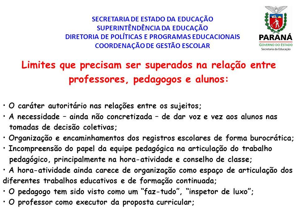 SECRETARIA DE ESTADO DA EDUCAÇÃO SUPERINTÊNDÊNCIA DA EDUCAÇÃO DIRETORIA DE POLÍTICAS E PROGRAMAS EDUCACIONAIS COORDENAÇÃO DE GESTÃO ESCOLAR Limites qu