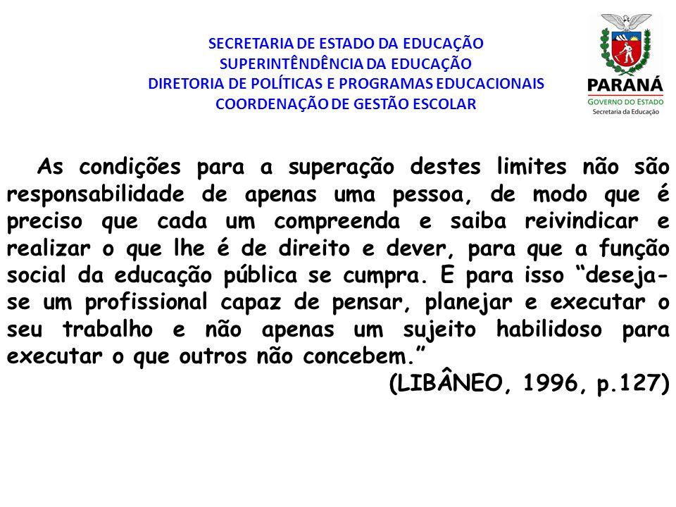 SECRETARIA DE ESTADO DA EDUCAÇÃO SUPERINTÊNDÊNCIA DA EDUCAÇÃO DIRETORIA DE POLÍTICAS E PROGRAMAS EDUCACIONAIS COORDENAÇÃO DE GESTÃO ESCOLAR As condiçõ