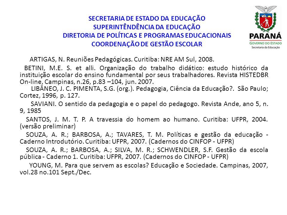 SECRETARIA DE ESTADO DA EDUCAÇÃO SUPERINTÊNDÊNCIA DA EDUCAÇÃO DIRETORIA DE POLÍTICAS E PROGRAMAS EDUCACIONAIS COORDENAÇÃO DE GESTÃO ESCOLAR ARTIGAS, N
