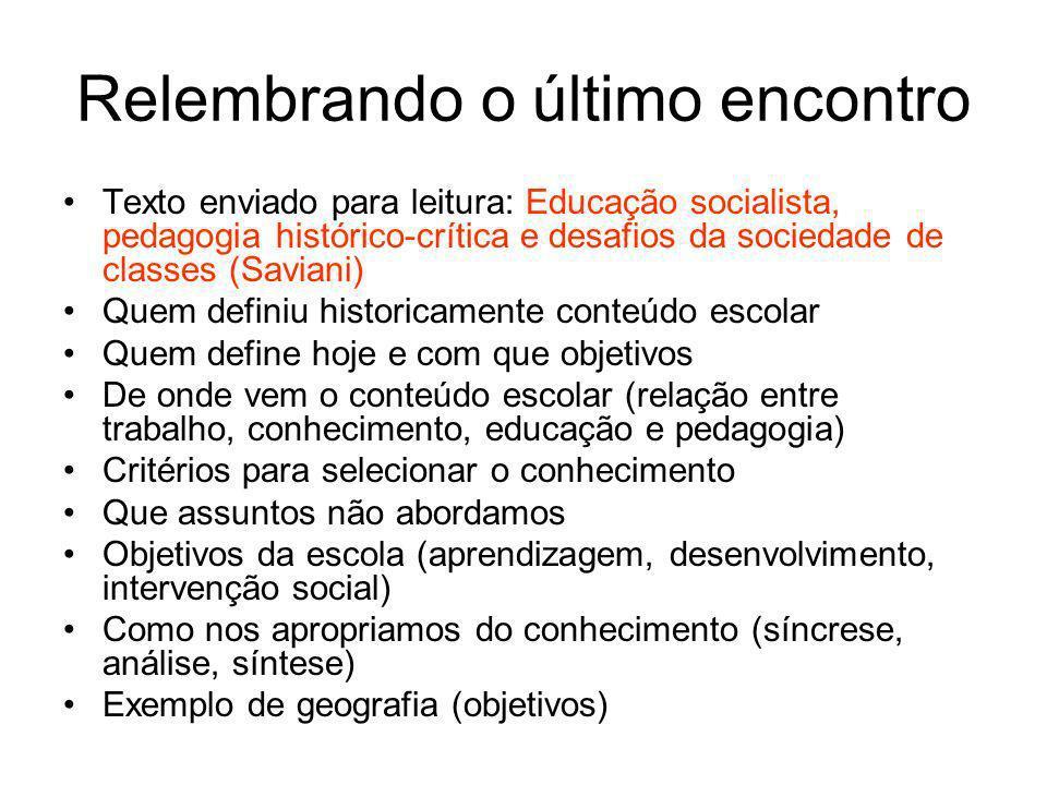 Relembrando o último encontro Texto enviado para leitura: Educação socialista, pedagogia histórico-crítica e desafios da sociedade de classes (Saviani