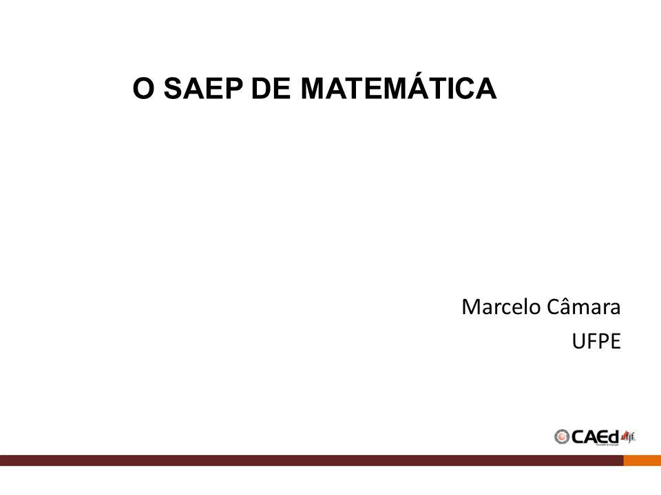 Marcelo Câmara UFPE O SAEP DE MATEMÁTICA