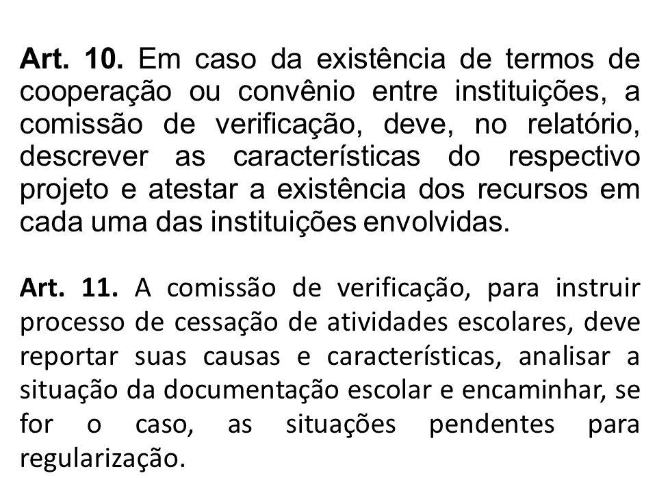 Art. 10. Em caso da existência de termos de cooperação ou convênio entre instituições, a comissão de verificação, deve, no relatório, descrever as car