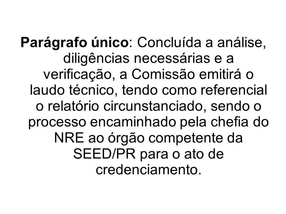 Parágrafo único: Concluída a análise, diligências necessárias e a verificação, a Comissão emitirá o laudo técnico, tendo como referencial o relatório
